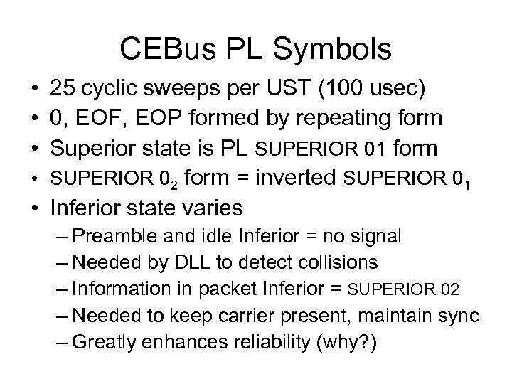 CEBus PL Symbols • 25 cyclic sweeps per UST (100 usec) • 0, EOF,