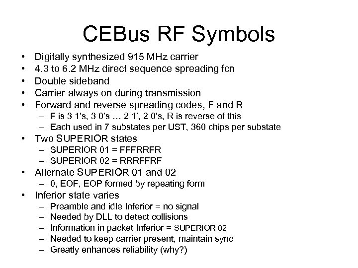 CEBus RF Symbols • • • Digitally synthesized 915 MHz carrier 4. 3 to
