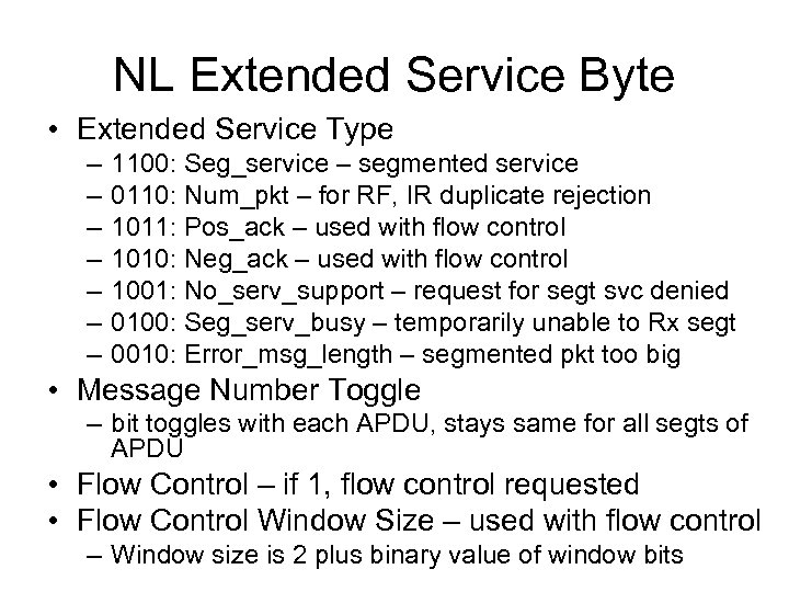 NL Extended Service Byte • Extended Service Type – – – – 1100: Seg_service