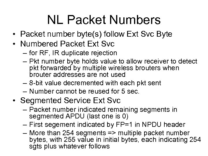 NL Packet Numbers • Packet number byte(s) follow Ext Svc Byte • Numbered Packet