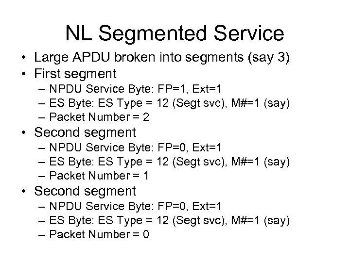 NL Segmented Service • Large APDU broken into segments (say 3) • First segment