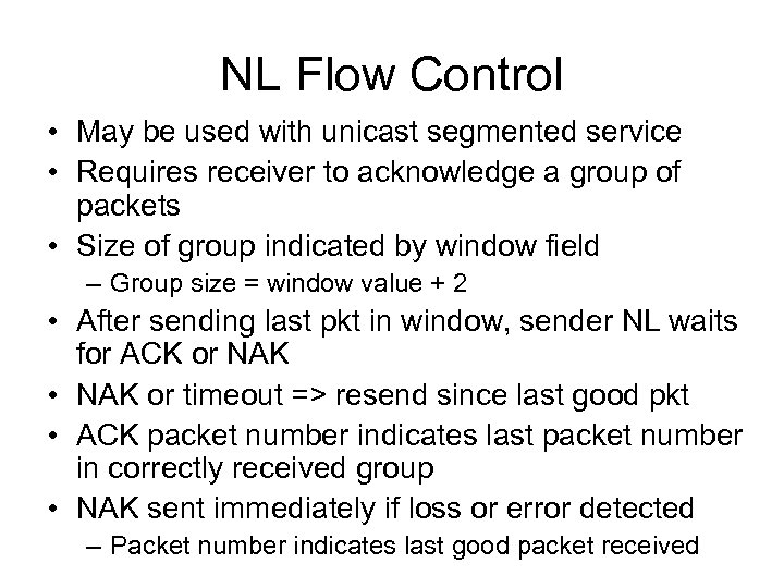 NL Flow Control • May be used with unicast segmented service • Requires receiver