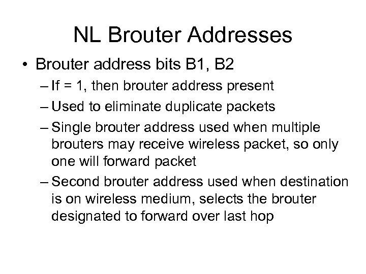 NL Brouter Addresses • Brouter address bits B 1, B 2 – If =