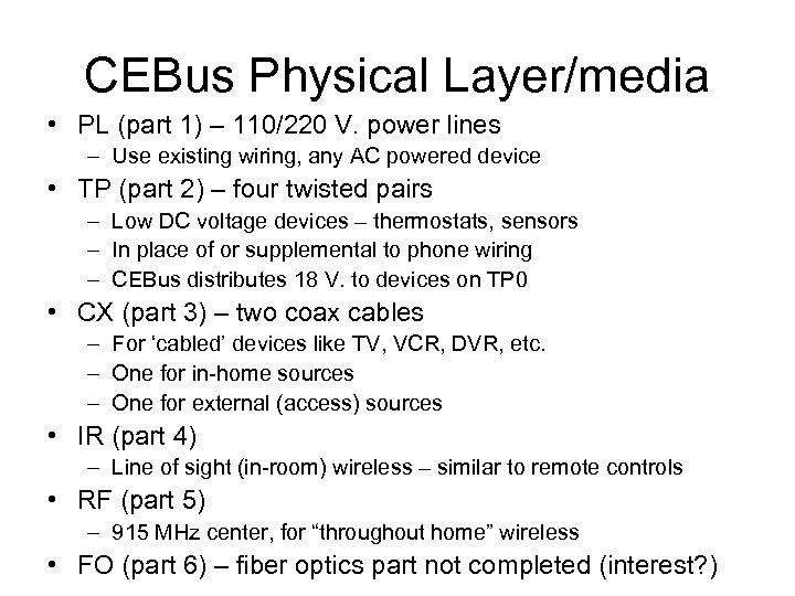 CEBus Physical Layer/media • PL (part 1) – 110/220 V. power lines – Use