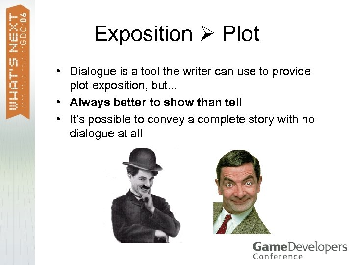 Exposition Plot • Dialogue is a tool the writer can use to provide plot