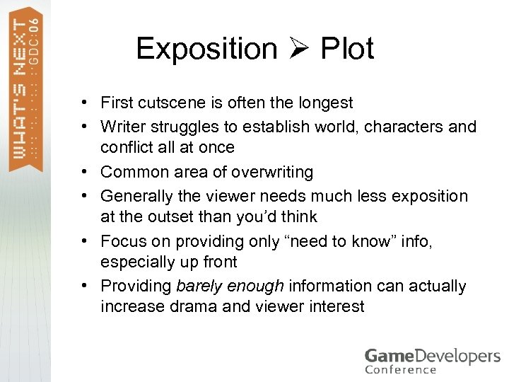 Exposition Plot • First cutscene is often the longest • Writer struggles to establish
