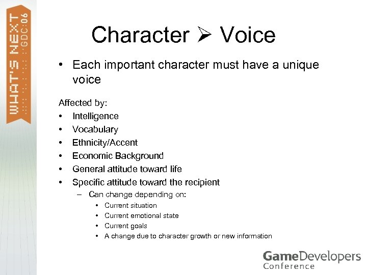 Character Voice • Each important character must have a unique voice Affected by: •
