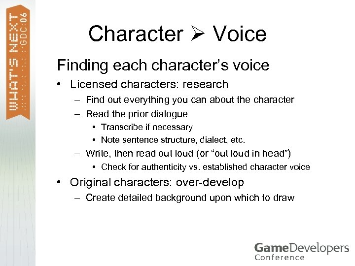 Character Voice Finding each character's voice • Licensed characters: research – Find out everything