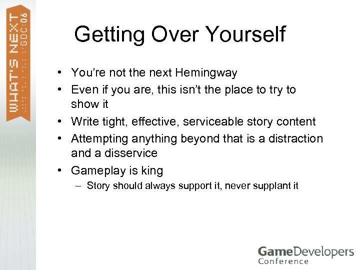 Getting Over Yourself • You're not the next Hemingway • Even if you are,
