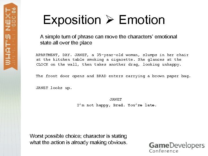 Exposition Emotion A simple turn of phrase can move the characters' emotional state all