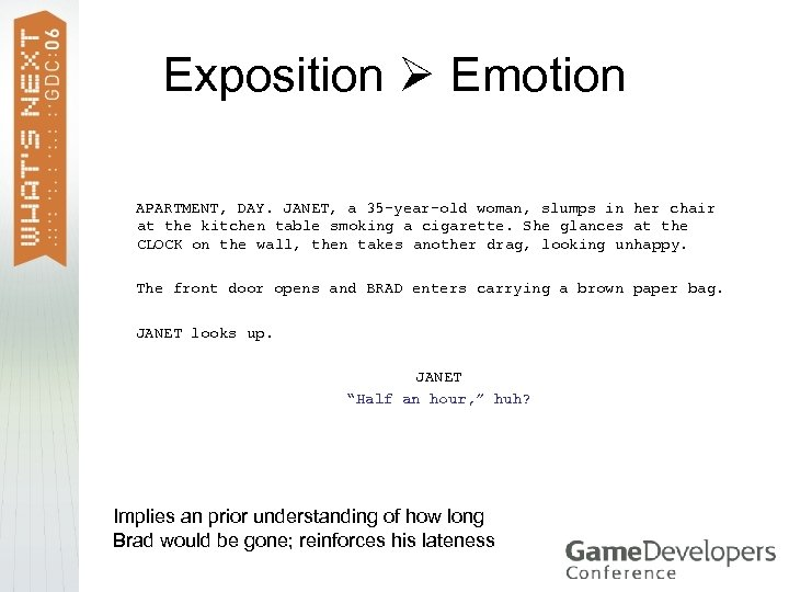 Exposition Emotion APARTMENT, DAY. JANET, a 35 -year-old woman, slumps in her chair at