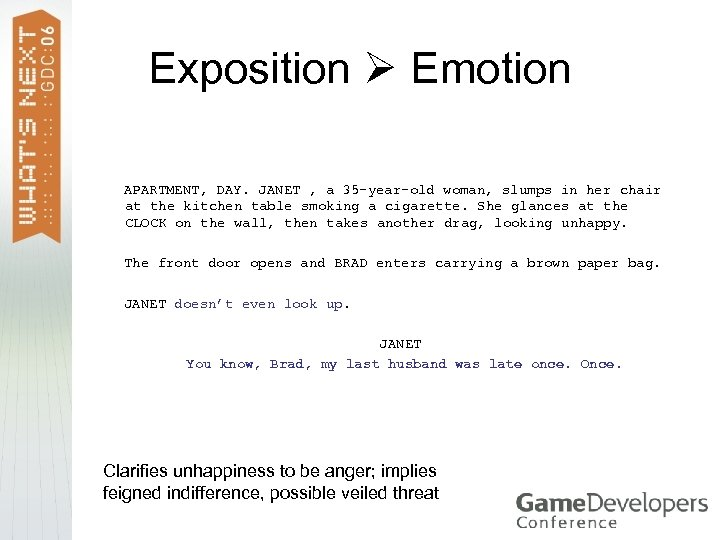 Exposition Emotion APARTMENT, DAY. JANET , a 35 -year-old woman, slumps in her chair