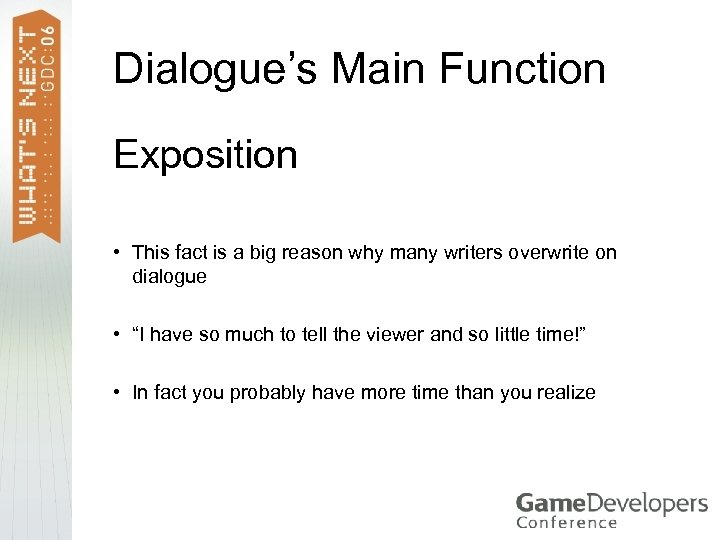 Dialogue's Main Function Exposition • This fact is a big reason why many writers