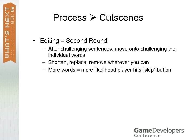 Process Cutscenes • Editing – Second Round – After challenging sentences, move onto challenging