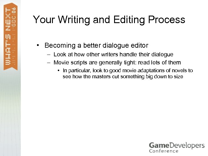 Your Writing and Editing Process • Becoming a better dialogue editor – Look at