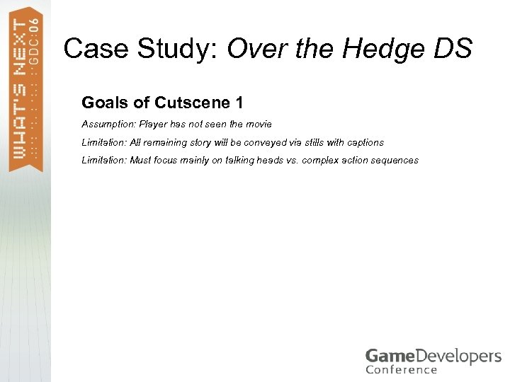 Case Study: Over the Hedge DS Goals of Cutscene 1 Assumption: Player has not