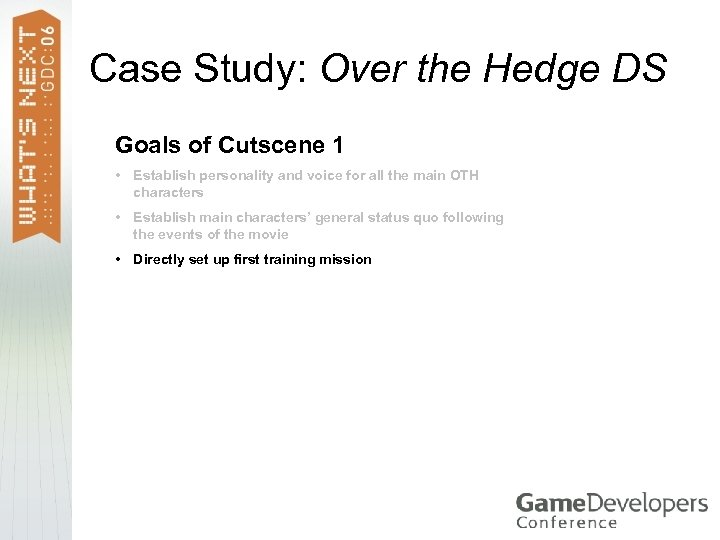 Case Study: Over the Hedge DS Goals of Cutscene 1 • Establish personality and