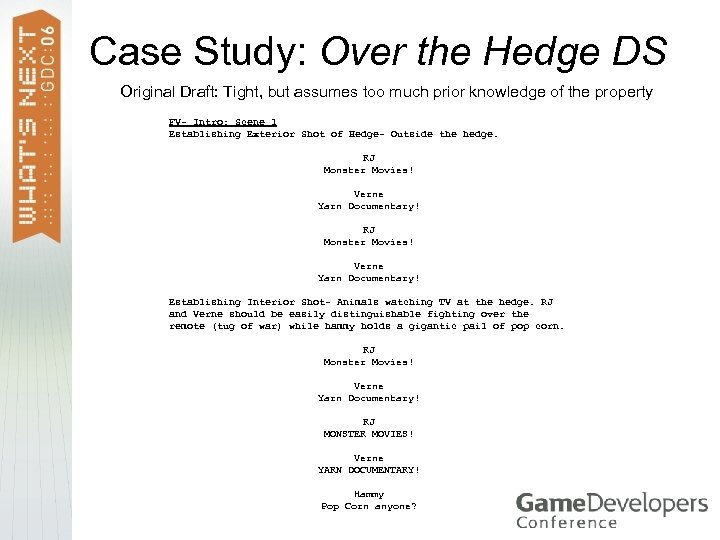 Case Study: Over the Hedge DS Original Draft: Tight, but assumes too much prior
