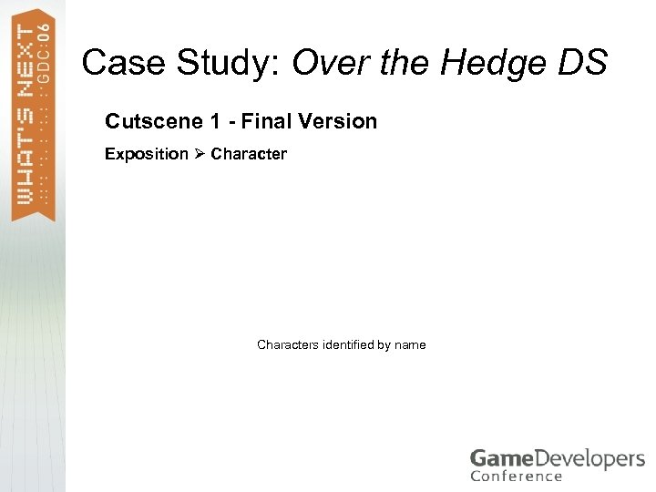Case Study: Over the Hedge DS Cutscene 1 - Final Version Exposition Characters identified