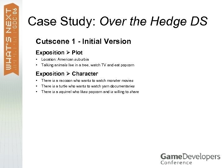 Case Study: Over the Hedge DS Cutscene 1 - Initial Version Exposition Plot •