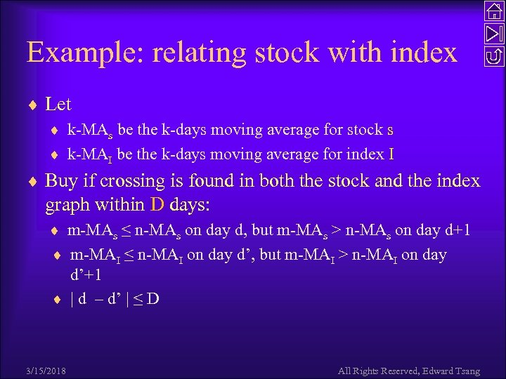 Example: relating stock with index ¨ Let ¨ k-MAs be the k-days moving average