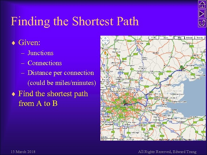 Finding the Shortest Path ¨ Given: – Junctions – Connections – Distance per connection