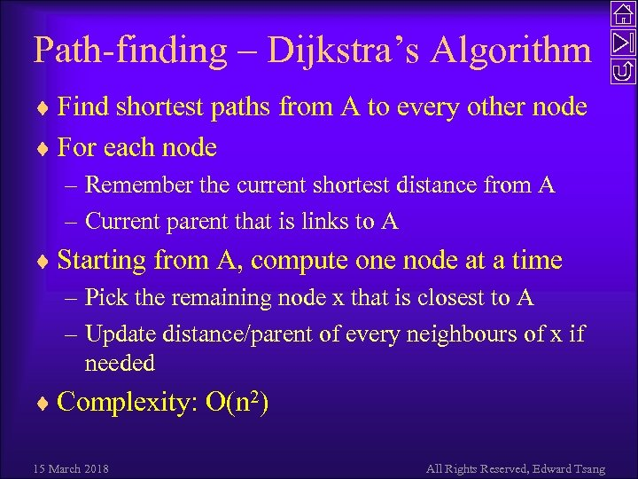 Path-finding – Dijkstra's Algorithm ¨ Find shortest paths from A to every other node