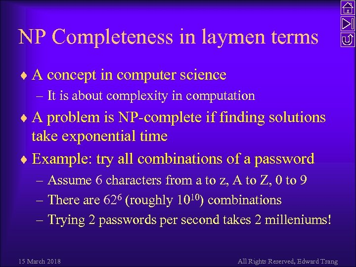 NP Completeness in laymen terms ¨ A concept in computer science – It is