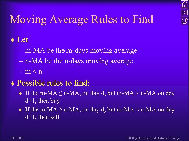Moving Average Rules to Find ¨ Let – m-MA be the m-days moving average