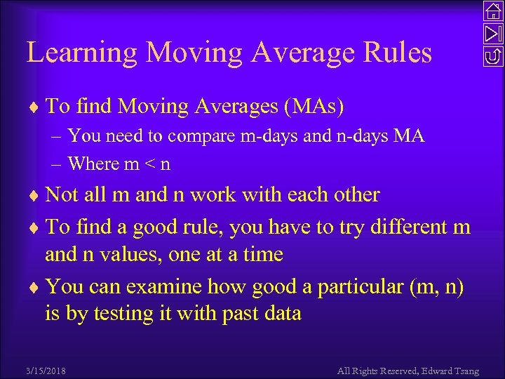 Learning Moving Average Rules ¨ To find Moving Averages (MAs) – You need to