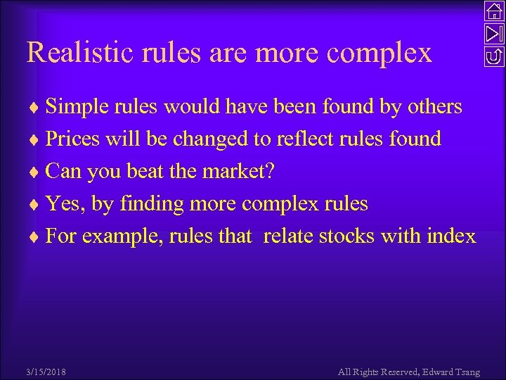 Realistic rules are more complex ¨ Simple rules would have been found by others