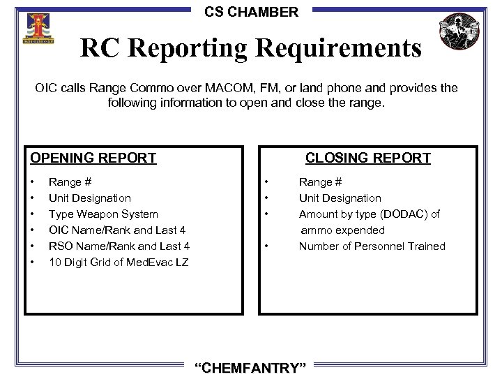 CS CHAMBER RC Reporting Requirements OIC calls Range Commo over MACOM, FM, or land