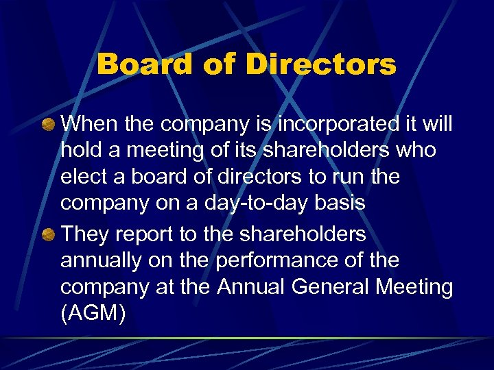 Board of Directors When the company is incorporated it will hold a meeting of