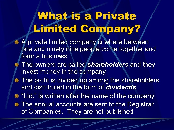 What is a Private Limited Company? A private limited company is where between one