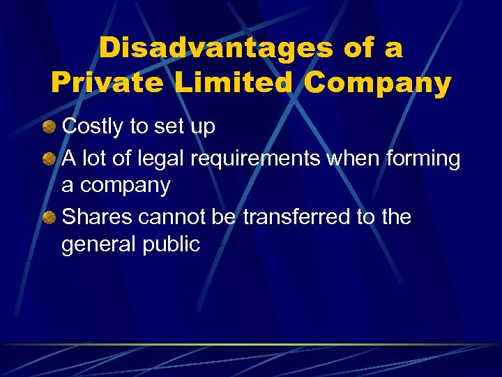 Disadvantages of a Private Limited Company Costly to set up A lot of legal