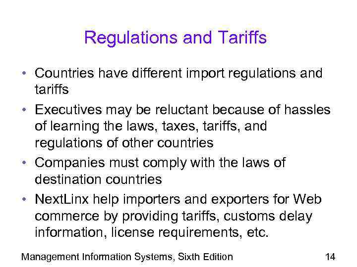Regulations and Tariffs • Countries have different import regulations and tariffs • Executives may