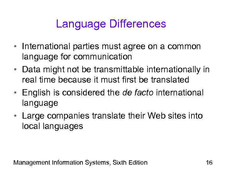 Language Differences • International parties must agree on a common language for communication •