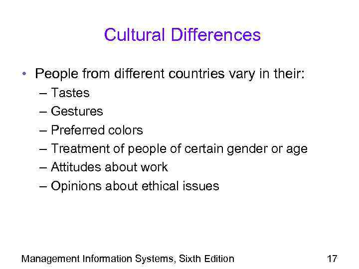 Cultural Differences • People from different countries vary in their: – Tastes – Gestures