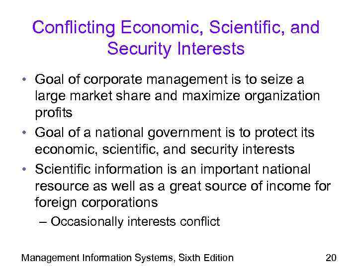 Conflicting Economic, Scientific, and Security Interests • Goal of corporate management is to seize