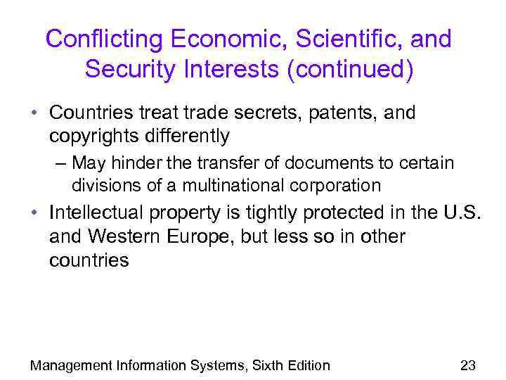 Conflicting Economic, Scientific, and Security Interests (continued) • Countries treat trade secrets, patents, and