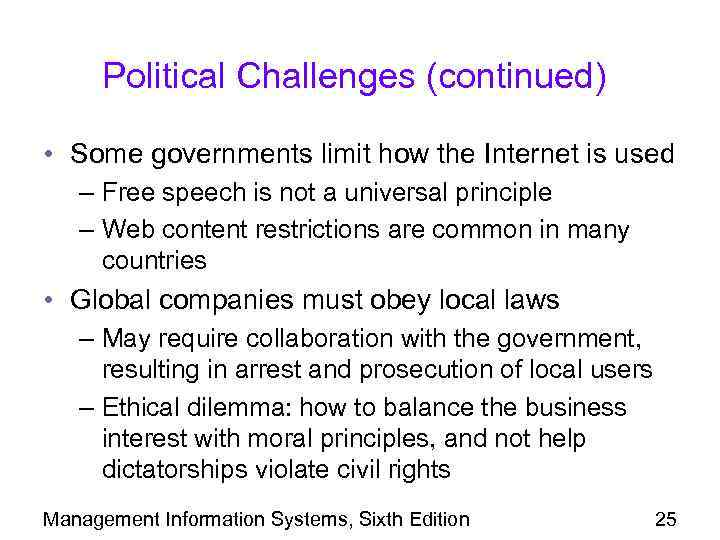 Political Challenges (continued) • Some governments limit how the Internet is used – Free
