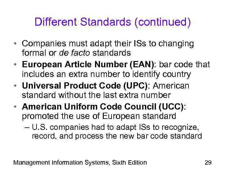 Different Standards (continued) • Companies must adapt their ISs to changing formal or de