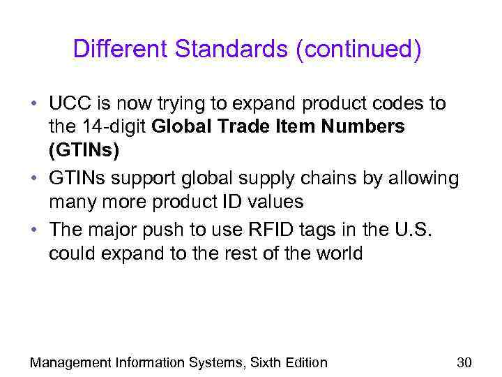 Different Standards (continued) • UCC is now trying to expand product codes to the