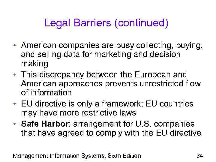 Legal Barriers (continued) • American companies are busy collecting, buying, and selling data for