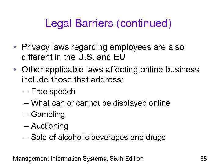 Legal Barriers (continued) • Privacy laws regarding employees are also different in the U.
