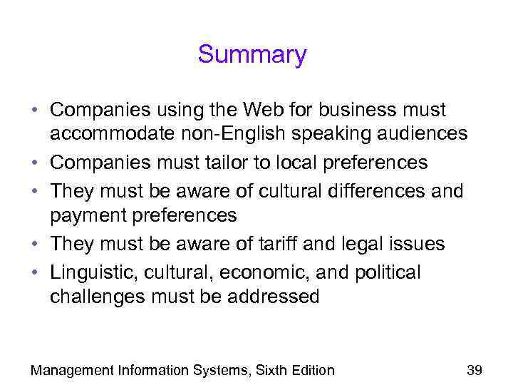 Summary • Companies using the Web for business must accommodate non-English speaking audiences •