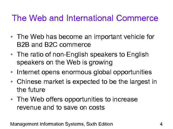 The Web and International Commerce • The Web has become an important vehicle for