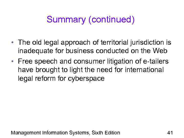 Summary (continued) • The old legal approach of territorial jurisdiction is inadequate for business