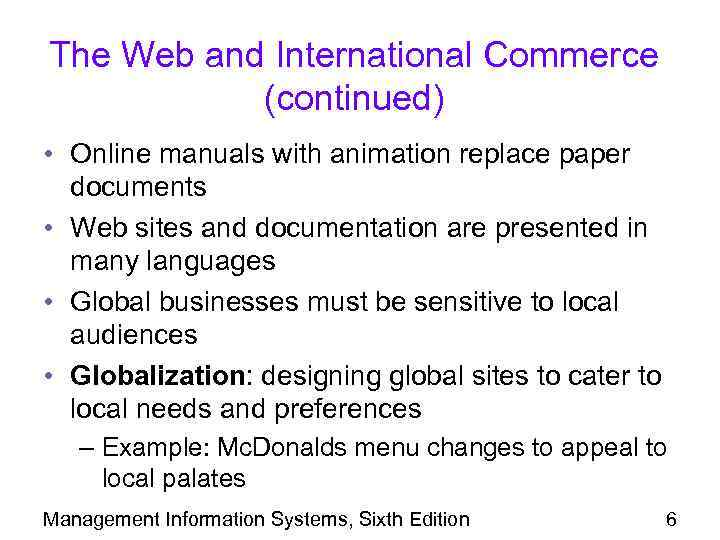 The Web and International Commerce (continued) • Online manuals with animation replace paper documents