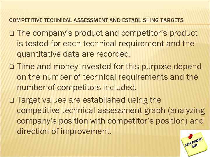COMPETITIVE TECHNICAL ASSESSMENT AND ESTABLISHING TARGETS The company's product and competitor's product is tested